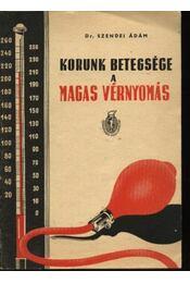 Korunk betegsége: a magas vérnyomás - Régikönyvek