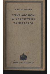 Szent Ágoston: A keresztény tanításról - Régikönyvek