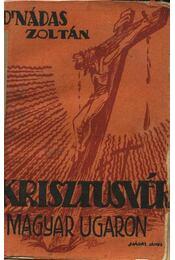 Krisztusvér a magyar ugaron - Régikönyvek