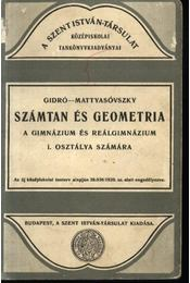 Számtan és geometria a gimnázium és reálgimnázium I. osztálya számára - Régikönyvek