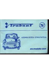 Trabant 601, 601 S, 601 S de luxe típusú személygépkocsi üzemeltetési útmutatója - Régikönyvek