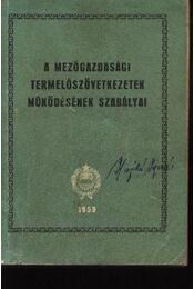A mezőgazdasági termelőszövetkezetek működésének szabályai - Régikönyvek