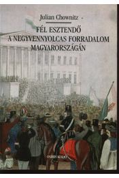 Fél esztendő a negyvennyolcas forradalom Magyarországon - Régikönyvek