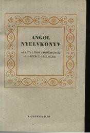 Angol nyelvkönyv az általános gimnáziumok I. osztálya számára - Régikönyvek