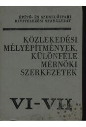 Közlekedési mélyépítmények, különféle mérnöki szerkezetek VI-VII - Régikönyvek