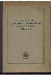 Tanulmányok a parasztság történetéhez Magyarországon (1711-1790) - Régikönyvek