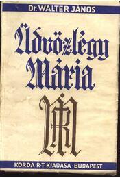Üdvözlégy Mária - Régikönyvek