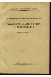 Polgári eljárásjogi példa- és iratmintatár - Régikönyvek