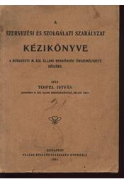 A szervezési és szolgálati szabályzat kézikönyve a budapesti M. Kir. Állami Rendőrség őrszemélyzete részére - Régikönyvek
