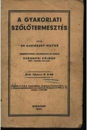 A gyakorlati szőlőtermesztés - Régikönyvek