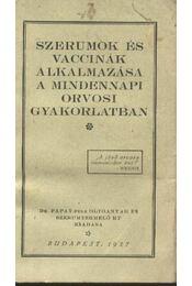 Szerumok és vaccinák alkalmazása a mindennapi orvosi gyakorlatban - Régikönyvek
