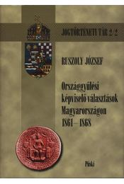 Országgyűlési képviselő-választások Magyarországon 1861-1868 - Régikönyvek