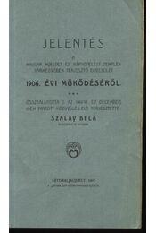 Jelentés a magyar nyelvet és népnevelést Zemplén Vármegyében terjesztő egyesület 1906. évi működéséről - Régikönyvek
