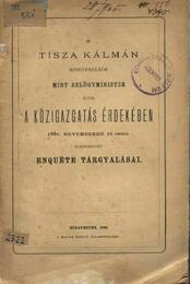 A Tisza Kálmán miniszterelnök mint belügyminiszter által a közigazgatás érdekében 1880. novemberhó 21-dikére egybehivott Enquéte - Régikönyvek