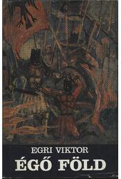 Égő föld - Egri Viktor - Régikönyvek