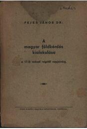 A magyar földkérés kialakulása a 17-ik század végétől napjainkig - Régikönyvek