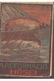 A reformáció hősei - Régikönyvek