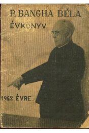P. Bangha Béla évkönyv 1942 - Régikönyvek