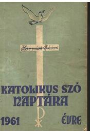 A katolikus szó naptára az 1961. évre - Régikönyvek