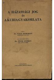 A házassági jog és a kuria gyakorlata - Régikönyvek
