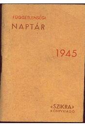 Függetlenségi naptár 1945 - Régikönyvek
