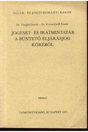 Jogeset- és iratmintatár a büntető eljárásjog köréből - Régikönyvek