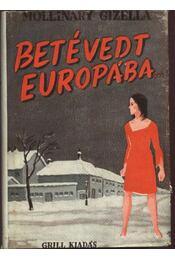 Betévedt Európába I-II. - Régikönyvek