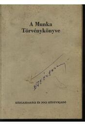A Munka Törvénykönyve - Régikönyvek