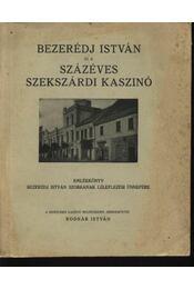 Bezerédj István és a százéves szekszárdi kaszinó - Régikönyvek