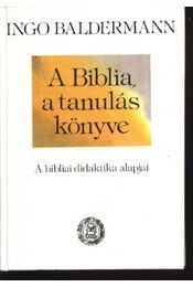 A Biblia, a tanulás könyve - Régikönyvek