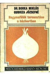 Hagymafélék termesztése a házikertben - Régikönyvek