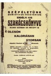 Szépéletünk (eubiotikus-vegetárius) erdélyi kis szakácskönyve / Koplalókúra és részkoplalás (hasonmás) - Régikönyvek