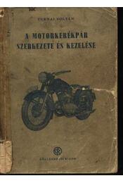 A motorkerékpár szerkezete és kezelése - Régikönyvek