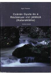 Czárán Gyula és a Rézbányai vízi játékok (Kataraktália) - Régikönyvek