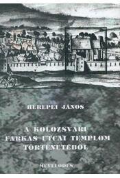 atirni - A kolozsvári Farkas utcai templom történetéből - Régikönyvek