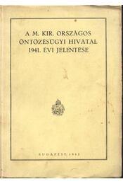 A M. Kir. Országos Öntözésügyi Hivatal 1941. évi jelentése - Régikönyvek