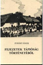 Fejezetek Tápióság történetéből (dedikált) - Régikönyvek