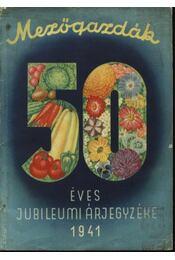 Mezőgazdák 50 éves jubileumi árjegyzéke 1941 - Régikönyvek
