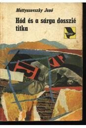Hód titkos feladata; Hód zsákutcában; Hód és a megsemmisült nyom; Hód és a sárga dosszié titka - Régikönyvek