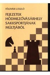 Fejezetek Hódmezővásárhely sakksportjának múltjából 1907-1959 - Régikönyvek