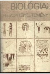 Biológiai feladatgyüjtemény - Régikönyvek