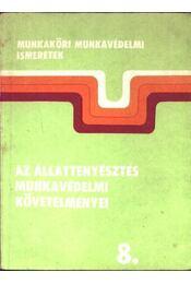 Az állattenyésztés munkavédelmi követelményei - Régikönyvek