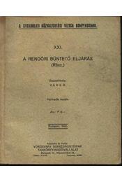 A rendőri büntető eljárás (Rbsz.) - Régikönyvek