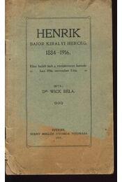 Henrik bajor királyi herceg 1884-1916. - Régikönyvek