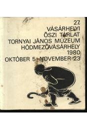27. Vásárhelyi Őszi Tárlat. Tornyai János Múzeum Hódmezővásárhely 1980. október 5 - november 23. - Régikönyvek