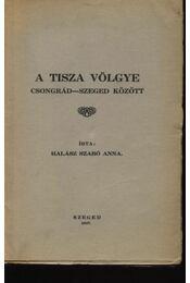 A Tisza völgye Csongrád-Szeged között - Régikönyvek