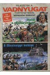 Halál a rézbőrűekre, A Mississippi kalózai - Régikönyvek