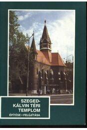 Szeged- Kálvin téri templom építése, felújítása - Régikönyvek