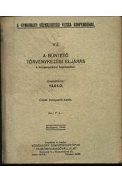 A büntető törvénykezési eljárás a közigazgatással kapcsolatban - Régikönyvek