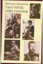 Nagy nevek-híres vadászok - Régikönyvek